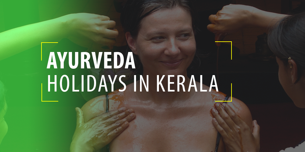 Ayurveda Holidays in Kerala - India
