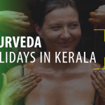 Ayurveda Holidays in Kerala – India