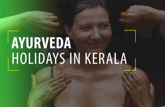 Ayurveda Holidays in Kerala - India